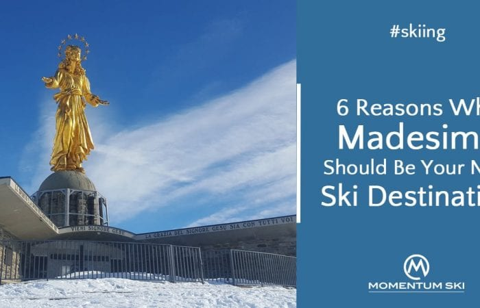 6 Reasons Why Madesimo Should Be Your Next Ski Destination