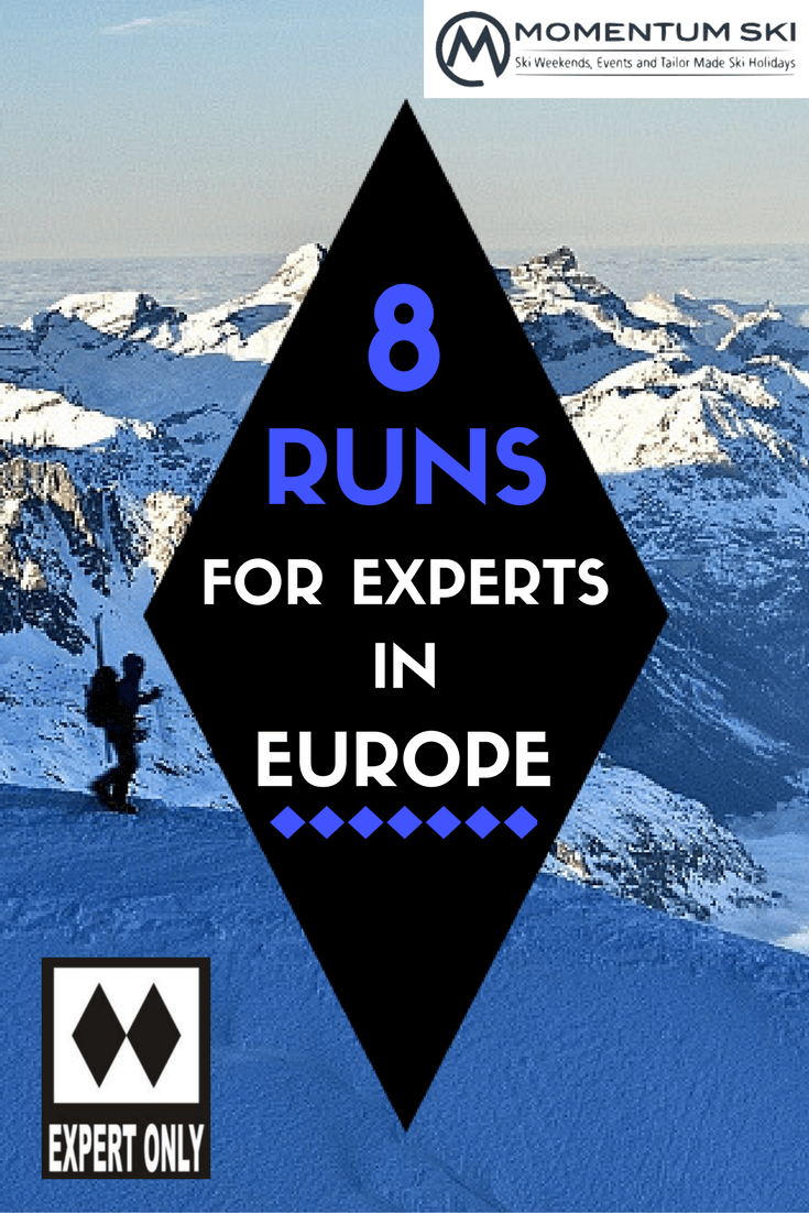 I've put together a list of our favourite runs in Europe for expert skiers in search of that rush of adrenalin. Reckon you can stomach them?
